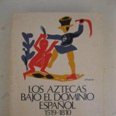 Libros de segunda mano: LOS AZTECAS BAJO EL DOMINIO ESPAÑOL 1519-1810 - CHARLES GIBSON - SIGLO VEINTIUNO - AÑO 1981.. Lote 170179892