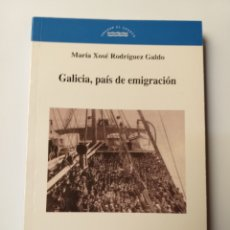 Libros de segunda mano: TEMAS GALLEGOS . GALICIA PAÍS DE EMIGRACIÓN . MARÍA XOSÉ RODRÍGUEZ GALDO. Lote 170180249