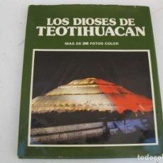 Libros de segunda mano: LOS DIOSES DE TEOTIHUACAN - M. WIESENTHAL - F. MONFORT - GEOCOLOR - AÑO 1979.. Lote 170186520