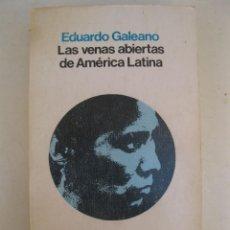 Libros de segunda mano: LAS VENAS ABIERTAS DE AMÉRICA LATINA - EDUARDO GALEANO - SIGLO VEINTIUNO - AÑO 1984.. Lote 170188176