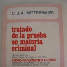 Libros de segunda mano: TRATADO DE LA PRUEBA EN MATERIA CRIMINAL - C. J. A MITTERMAIER - INSTITUTO EDITORIAL REUS - AÑO 1979. Lote 170189816