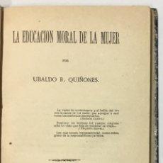 Libros de segunda mano: LA EDUCACIO MORAL DE LA MUJER. - QUIÑONES, UBALDO R.. Lote 123234363