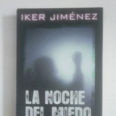 Libros de segunda mano: LA NOCHE DEL MIEDO. - IKER JIMÉNEZ. CIRCULO DE LECTORES. TDK389. Lote 170205204