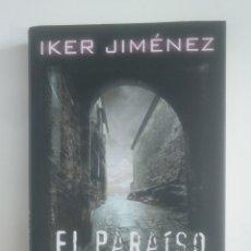 Libros de segunda mano: EL PARAISO MALDITO. IKER JIMENEZ. CIRCULO DE LECTORES. TDK389. Lote 170205540