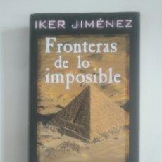 Libros de segunda mano: FRONTERAS DE LO IMPOSIBLE. IKER JIMÉNEZ. CIRCULO DE LECTORES. TDK389. Lote 170205668
