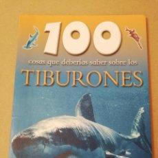Libros de segunda mano: 100 COSAS QUE DEBERIAS SABER SOBRE LOS TIBURONES (STEVE PARKER) SUSAETA. Lote 170224556