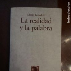 Libros de segunda mano: MARIO BENEDETTI. LA REALIDAD Y LA PALABRA. Lote 169431892
