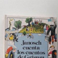 Libros de segunda mano: JANOSCH CUENTA LOS CUENTOS DE GRIMM (1ª EDICIÓN 1986). Lote 170227928