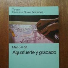 Libros de segunda mano: MANUAL DE AGUAFUERTE Y GRABADO, WALTER CHAMBERLAIN, TURSEN HERMANN BLUME EDICIONES, 1995. Lote 170232244