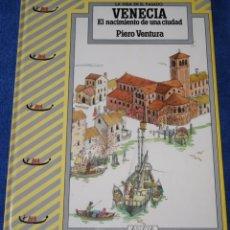 Libros de segunda mano: VENECIA - EL NACIMIENTO DE UNA CIUDAD - LA VIDA EN EL PASADO - ANAYA (1991). Lote 170233380