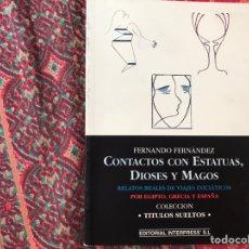 Libros de segunda mano: CONTACTOS CON ESTATUAS, DIOSES Y MAGOS. FERNANDO FERNÁNDEZ. Lote 170251052