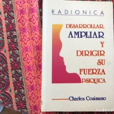 Libros de segunda mano: RADIONICA. DESARROLLAR, AMPLIAR Y DIRIGIR SU FUERZA PSÍQUICA. CHARLES COSIMANO. Lote 170253022