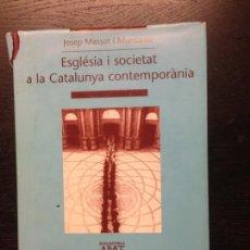 Libros de segunda mano: ESGLESIA I SOCIETAT A LA CATALUNYA CONTEMPORANIA, MASSOT I MUNTANER, JOSEP, 2003. Lote 170262168
