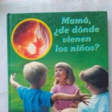 Libros de segunda mano: MAMÁ, ¿DE DÓNDE VIENEN LOS NIÑOS? - LENNART NILSSON - LENA KATARINA - SALVAT EDITORES, AÑO 1994. Lote 170295840