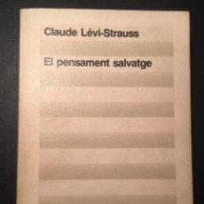 Libros de segunda mano: EL PENSAMENT SALVATGE, CLAUDE LÉVI-STRAUSS. Lote 170296584