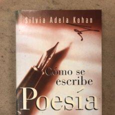 Libros de segunda mano: COMO SE ESCRIBE POESÍA. SÍLVIA ADELA KOHAN. PLAZA & JANÉS EDITORES 1998. 221 PÁGINAS.. Lote 170308128