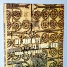 Libros de segunda mano: DEL MARTINETE AL HORNO ALTO: HISTORIA DE UNA SIDERURGIA.(1950-1975). Lote 170333764