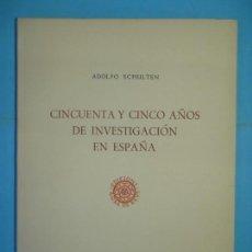 Livres d'occasion: CINCUENTA Y CINCO AÑOS DE INVESTIGACION EN ESPAÑA - ADOLFO SCHULTEN - ROSA DE REUS N. 5. 1953 . Lote 170338584