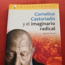 Libros de segunda mano: CORNELIUS CASTORIADIS Y EL IMAGINARIO RADICAL (NERIO TELLO). Lote 170341408