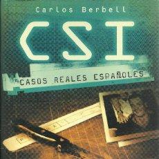 Libros de segunda mano: CARLOS BERBELL-CSI:CASOS REALES ESPAÑOLES.LA ESFERA DE LOS LIBROS.2003.. Lote 170355084