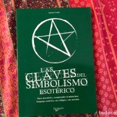 Libros de segunda mano: LAS CLAVES DEL SIMBOLISMO ESOTÉRICO. MASSIMO CENTINI. DE VECCHI. COMO NUEVO. Lote 170369490