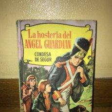 Libros de segunda mano: LA HOSTERÍA DEL ÁNGEL GUARDIÁN CONDESA DE SEGUR. Lote 170370100
