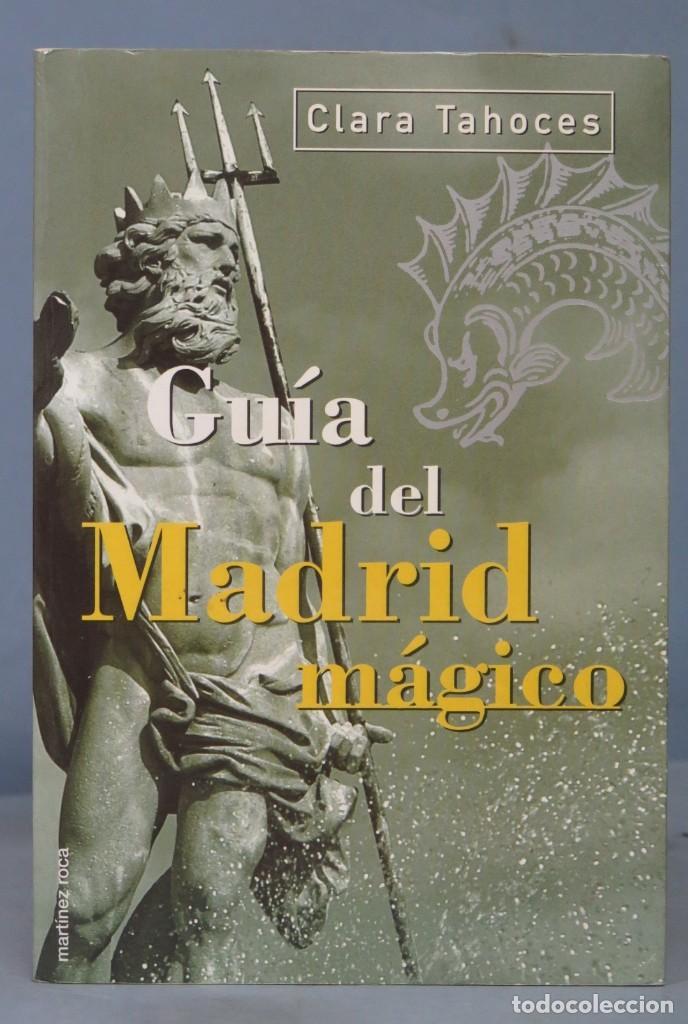 GUIA DEL MADRID MAGICO. CLARA TAHOCES (Libros de Segunda Mano - Parapsicología y Esoterismo - Otros)