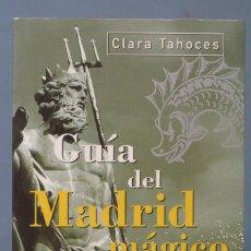 Libros de segunda mano: GUIA DEL MADRID MAGICO. CLARA TAHOCES. Lote 260634425