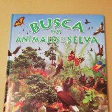 Libros de segunda mano: BUSCA LOS ANIMALES DE LA SELVA (SUSAETA). Lote 170387544
