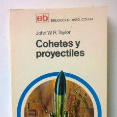 Libros de segunda mano: COHETES Y PROYECTILES - JHON W.R.TAYLOR - MANUALES DE DIVULGACIÓN CULTURAL - AÑO 1971:1ª EDICIÓN. Lote 170388048
