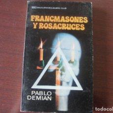 Libros de segunda mano: FRANCMASONES Y ROSACRUCES - PABLO DEMIAN - STOCK LIBRERIA NUEVO !! - ENVIO POR 1 EURO !!!. Lote 168723536