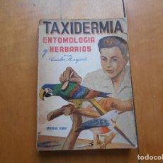 Libros de segunda mano: TAXIDERMIA. ENTOMOLOGIA Y HERBARIOS. CARLOS MORGANTI. 1965. EDIT HOBBY. Lote 170447696