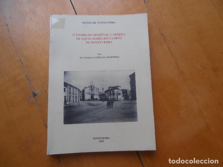 O TOMBO DO HOSPITAL E ERMIDA DE SANTA MARÍA DO CAMIÑO DE PONTEVEDRA (Libros de Segunda Mano - Historia - Otros)