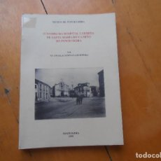 Libros de segunda mano: O TOMBO DO HOSPITAL E ERMIDA DE SANTA MARÍA DO CAMIÑO DE PONTEVEDRA. Lote 170451076