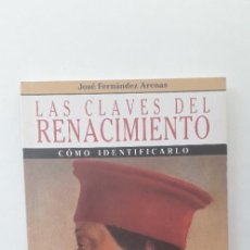 Livros em segunda mão: LAS CLAVES DEL RENACIMIENTO - JOSE FERNANDEZ ARENAS. Lote 170460144