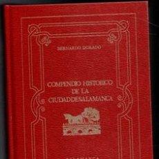 Libros de segunda mano: COMPENDIO HISTÓRICO DE LA CIUDAD DE SALAMANCA, BERNARDO DORADO. FACSIMIL. Lote 170473045
