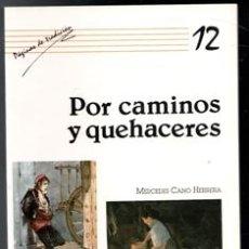 Libros de segunda mano: POR CAMINOS Y QUEHACERES, MERCEDES CANO HERRERA. Lote 170474266