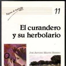 Libros de segunda mano: EL CURANDERO Y SU HERBOLARIO, JOSÉ ANTONIO MARTÍN HERRERO.. Lote 170474350