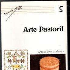 Libros de segunda mano: ARTE PASTORIL, CARLOS GARCÍA MEDINA.. Lote 170474354