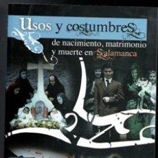 Libros de segunda mano: USOS Y COSTUMBRES DE NACIMIENTO, MATRIMONIO Y MUERTE EN SALAMANCA. JUAN FRANCISCO BLANCO (EDICIÓN). Lote 170474362