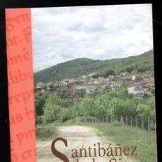 Libros de segunda mano: SANTIBAÑEZ DE LA SIERRA. ENCRUCIJADA NATURAL. MIGUEL ANGEL PINTO BENITO. Lote 170474557