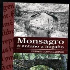 Libros de segunda mano: MONSAGRO DE ANTAÑO A HOGAÑO, ENRIQUE CAMPANA ALONSO. Lote 170474653