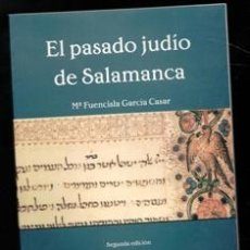Libros de segunda mano: PASADO JUDIO DE SALAMANCA, Mª FUENCISLA GARCÍA CASAR. Lote 170474669