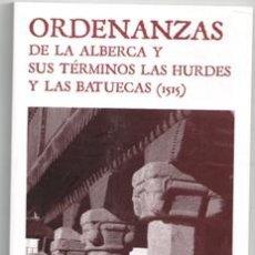 Libros de segunda mano: ORDENANZAS DE LA ALBERCA Y SUS TÉRMINOS LAS HURDES Y LAS BATUECAS (1515). JOSÉ LUIS PUERTO. Lote 170474673