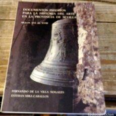 Libros de segunda mano: DOCUMENTOS INÉDITOS PARA LA Hª DEL ARTE PROVINCIA DE SEVILLA (ECIJA, CARMONA, MARCHENA, MORÓN.... Lote 170481116