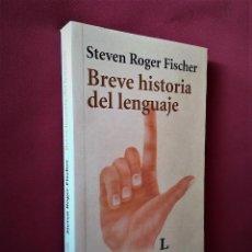 Libros de segunda mano: BREVE HISTORIA DEL LENGUAJE | FISCHER, STEVEN ROGER | ALIANZA EDITORIAL 2003. Lote 170481880