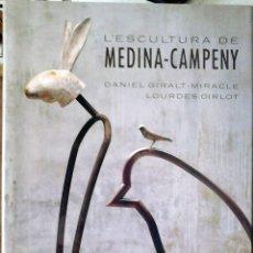 Libros de segunda mano: DANIEL GIRALT-MIRACLE I LOURDES CIRLOT - L'ESCULTURA DE MEDINA-CAMPENY (CATALÁN). Lote 166009002