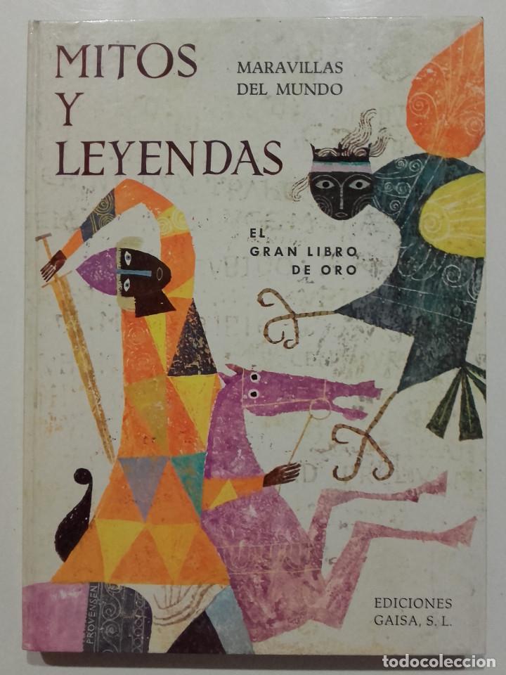 MITOS Y LEYENDAS. MARAVILLAS DEL MUNDO - EL GRAN LIBRO DE ORO - EDICIONES GAISA - 1968 (Libros de Segunda Mano - Literatura Infantil y Juvenil - Otros)