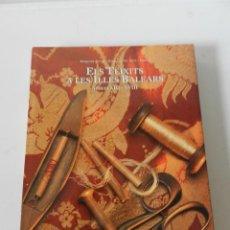 Libri di seconda mano: ELS TEIXITS A LES ILLES BALEARS SEGLES XIII-XVIII MARGALIDA BERNAT I ROCA JAUME SERRA I BARCELÓ 1998. Lote 170506968