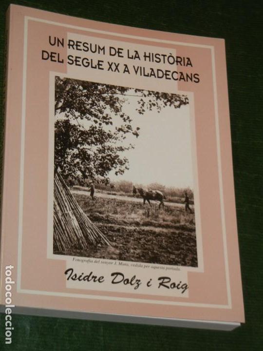 RESUM DE LA HISTORIA DEL SEGLE XX A VILADECANS, ISIDRE DOLZ I ROIG, 2002 (Libros de Segunda Mano - Historia - Otros)